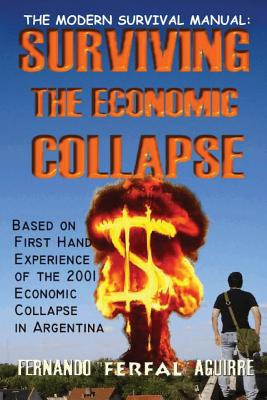Image for The Modern Survival Manual: Surviving the Economic Collapse