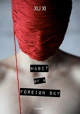 Habit of a Foreign Sky: A Novel, Xi, Xu