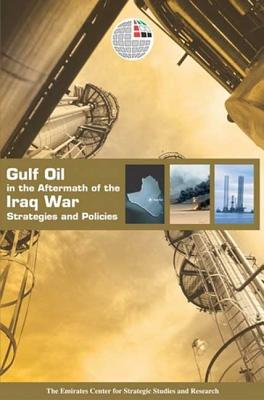 Image for Gulf Oil in the Aftermath of the Iraq War: Strategies and Policies