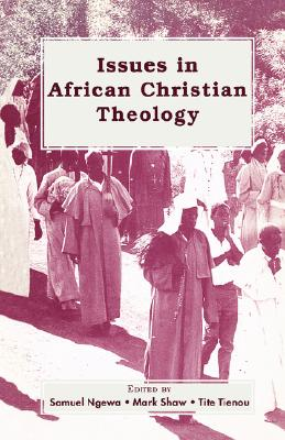 Issues in African Christian Theology, Ngewa, Samuel, editor