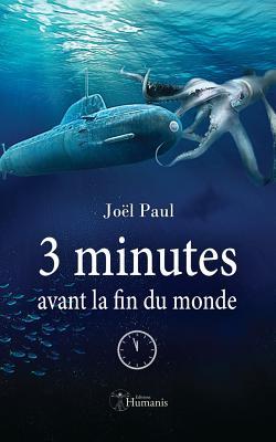 Image for 3 minutes avant la fin du monde (French Edition)