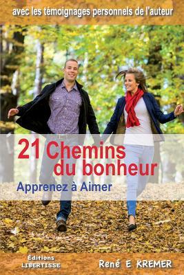 Image for 21 Chemins du bonheur: Apprenez à Aimer (French Edition)